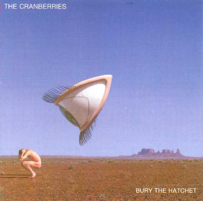 "THE CRANBERRIES ""Bury The Hatchet"""